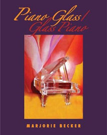 Piano Glass / Glass Piano by Marjorie Becker